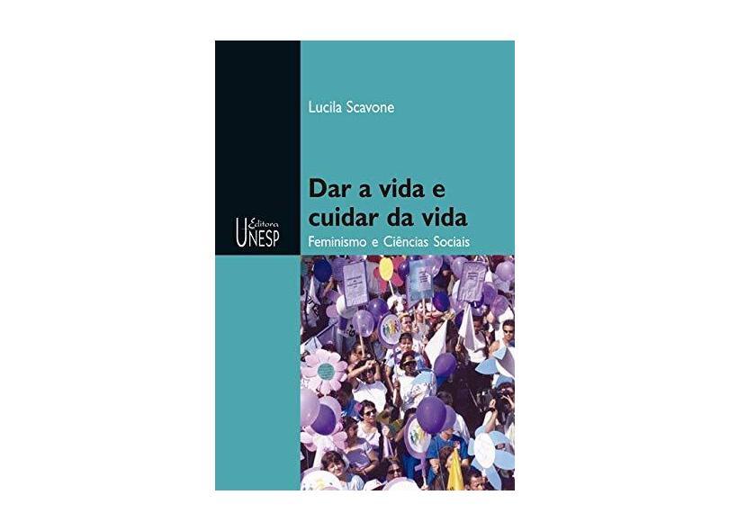 Dar a vida e cuidar da vida - Lucila Scavone - 9788571395480