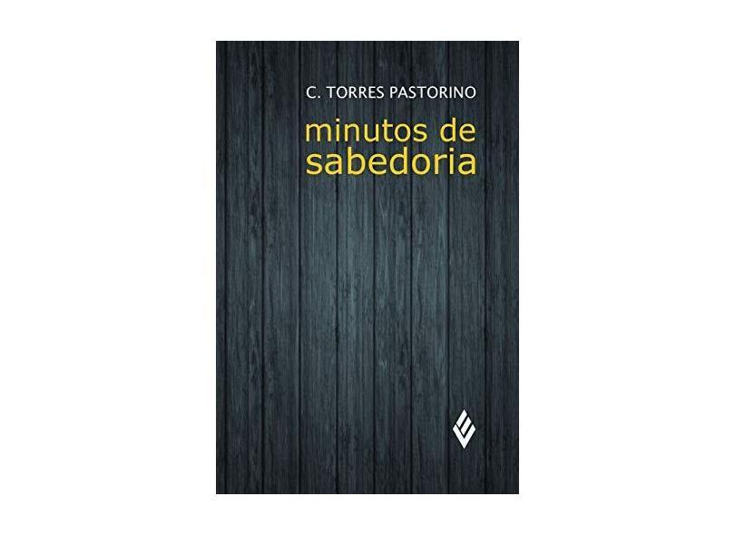 Minutos de Sabedoria. Estilo Mudrost - C. Torres Pastorino - 7898563141123