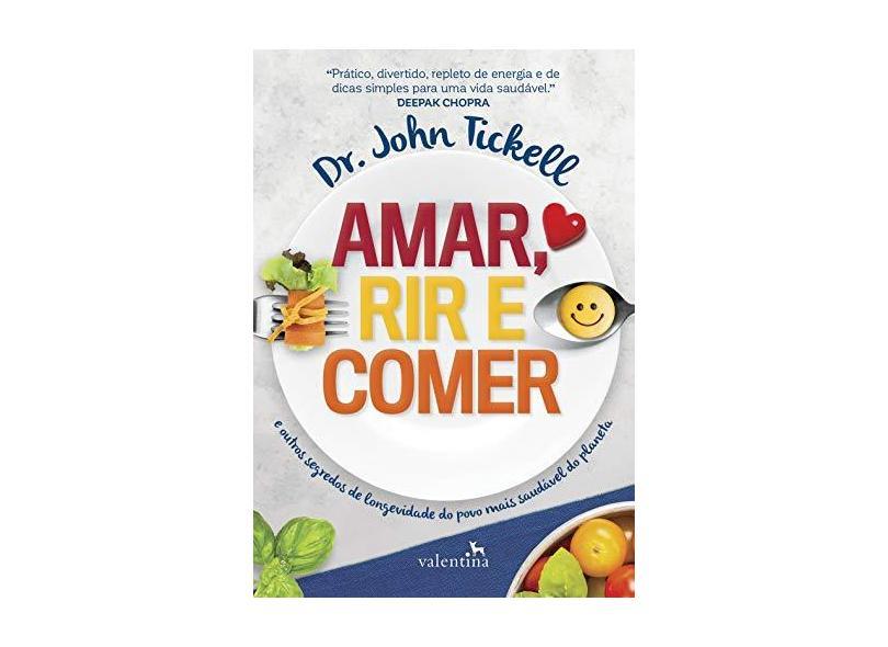 Amar, Rir e Comer - Dr. John Tichell - 9788558890274