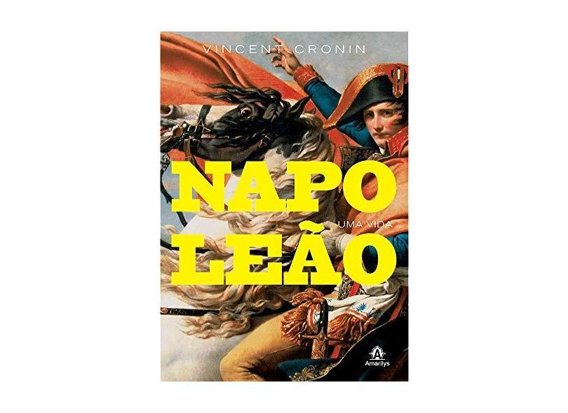 Napoleão - Uma Vida - Cronin , Vincent - 9788520435632