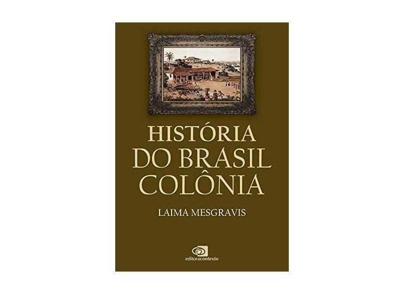 História do Brasil Colônia - Mesgravis, Laima - 9788572449236