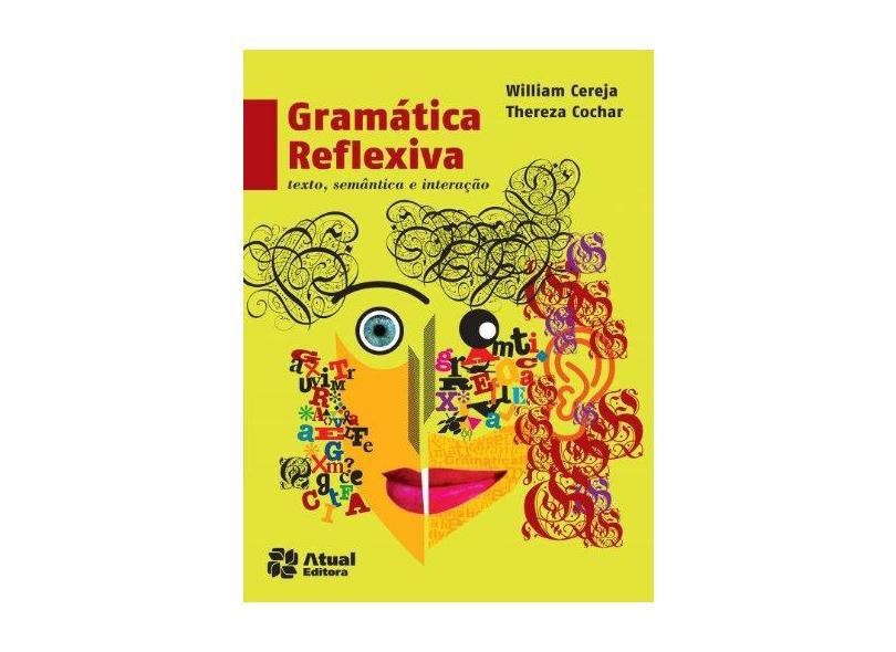 Gramática Reflexiva: Texto, Semântica e Interação - Varios Autores - 9788535718713