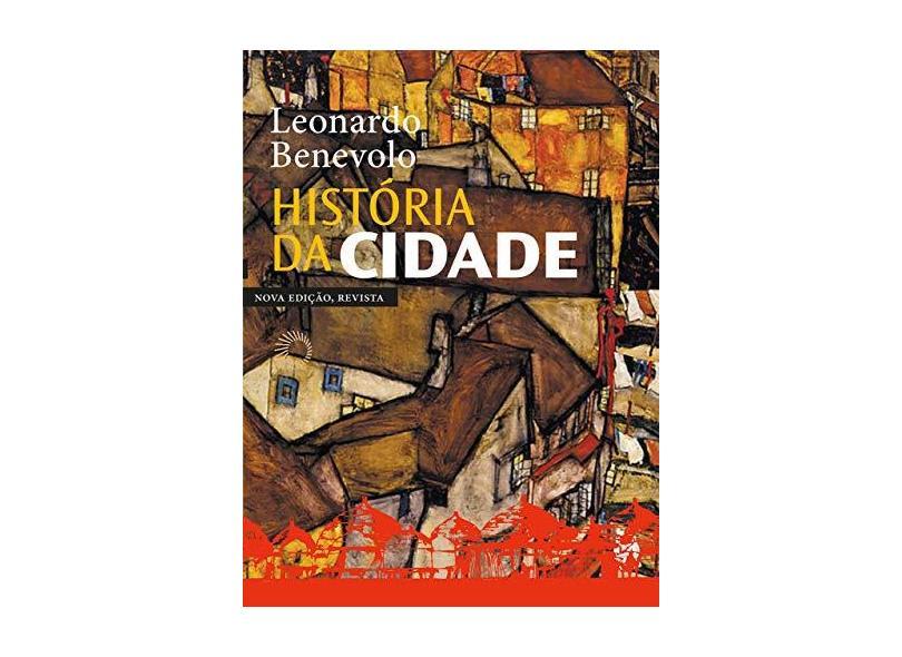 História Da Cidade - Leonardo Benevolo - 9788527311465