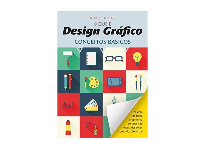O que É Design Gráfico. Conceitos Básicos - Nobu Chinen - 9788577486052