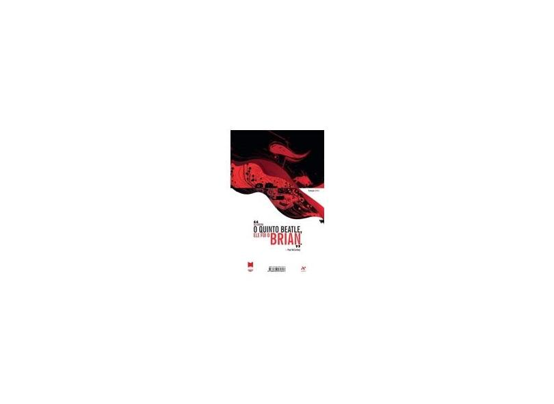 O Quinto Beatle: A História de Brian Epstein - Kyle Baker, Vivek J. Tiwary, Adrew C. Robinson - 9788576571643