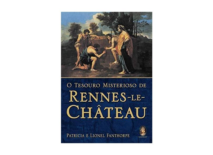 O Tesouro Misterioso de Rennes - Le - Château - Fanthorpe, Patricia - 9788537000700