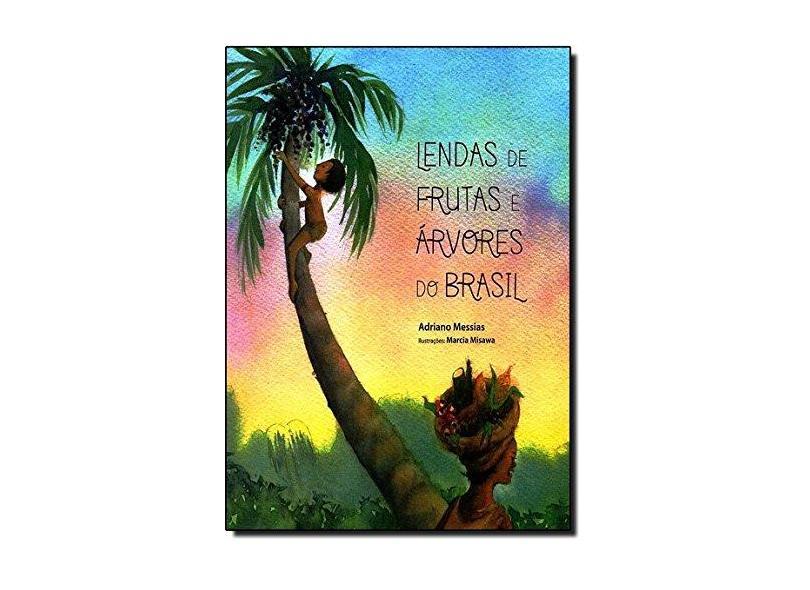 Lendas De Frutas E Árvores Do Brasil - Capa Comum - 9788529301761