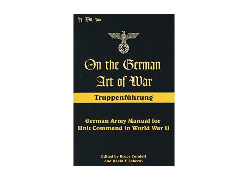 "On The German Art Of War, Truppenfuhrung - ""condell, Bruce"" - 9780811735520"