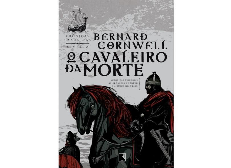 O Cavaleiro da Morte - Crônicas Saxônicas - Vol. 2 - Cornwell, Bernard - 9788501075529