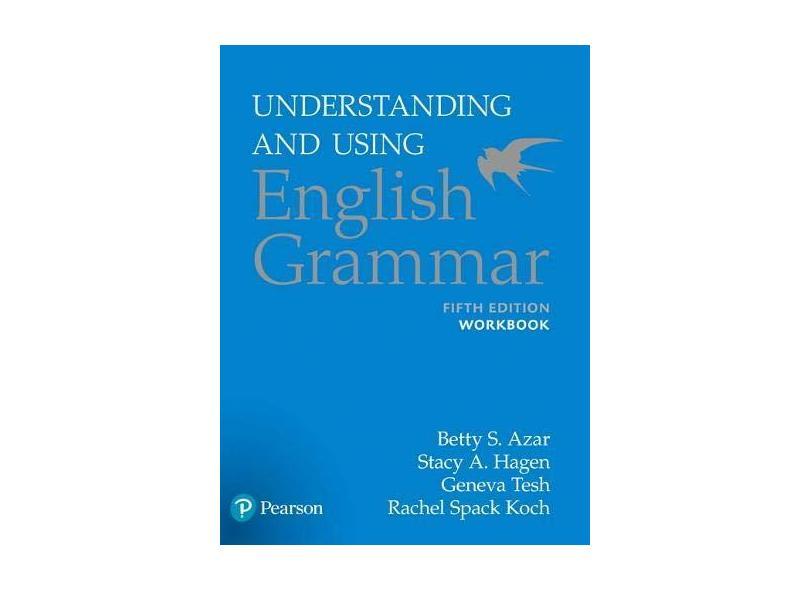 Understanding and Using English Grammar, Workbook - Betty S Azar - 9780134275444