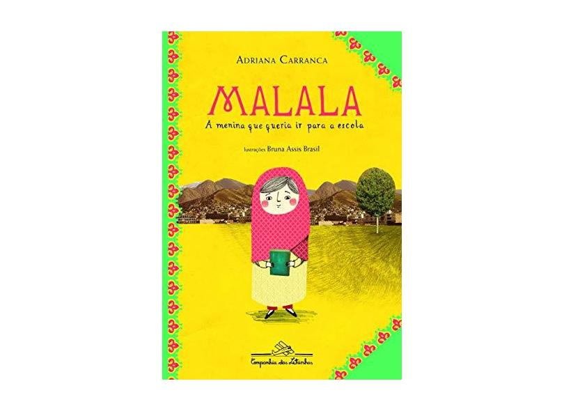 Malala, A Menina Que Queria Ir Para A Escola - Adriana Carranca Corrêa - 9788574066707