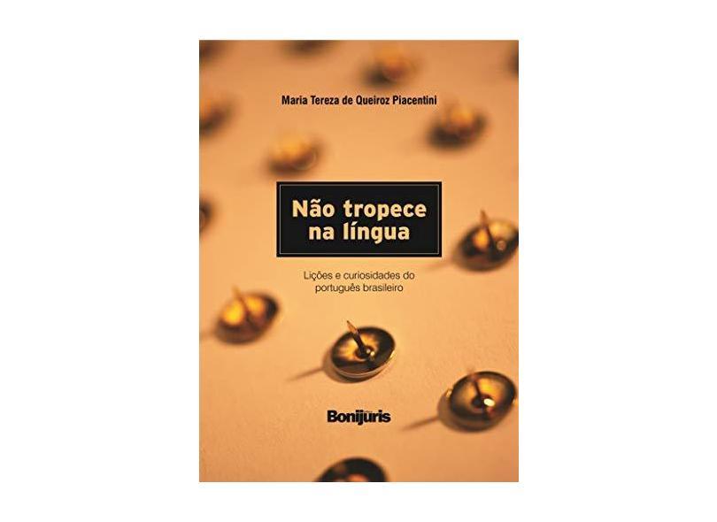 Não Tropece na Língua - Lições e Curiosidades do Português Brasileiro - Piacentini, Maria Tereza De Queiroz - 9788565017039