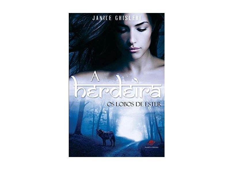 Herdeira, A - Coleção Os Lobos de Ester - Janice Ghisleri - 9788568292105
