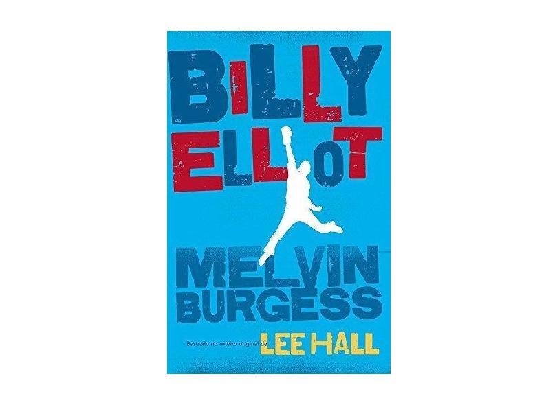 Billy Elliot - Burgess, Melvin - 9788578279431