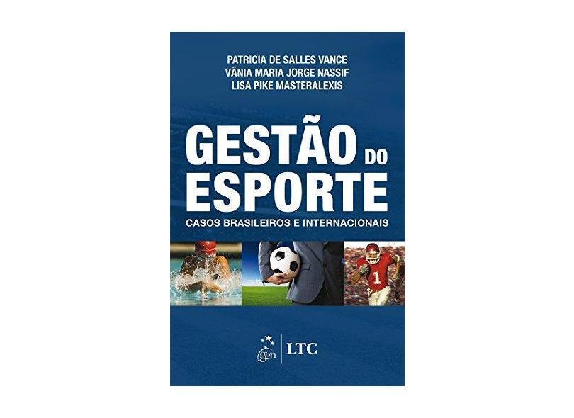 Gestão do Esporte - Casos Brasileiros e Internacionais - Masteralexis, Lisa Pike; Nassif, Vânia Maria Jorge; Vance, Patrícia De Salles - 9788521627562