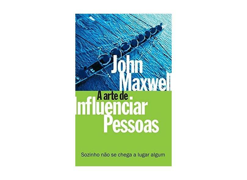 A Arte de Influenciar Pessoas - Maxwell, John C. - 9788573254549