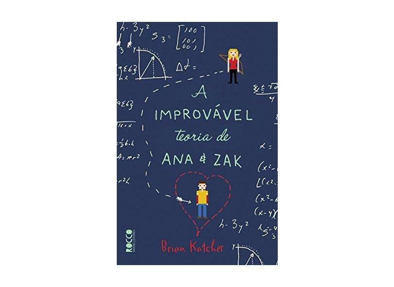 A Improvável Teoria de Ana e Zak - Brian Katcher - 9788579802676