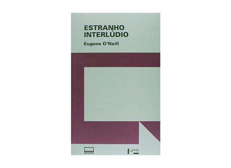 Estranho Interlúdio - Coleção Em Cena - Eugene O'Neill - 9788531412288