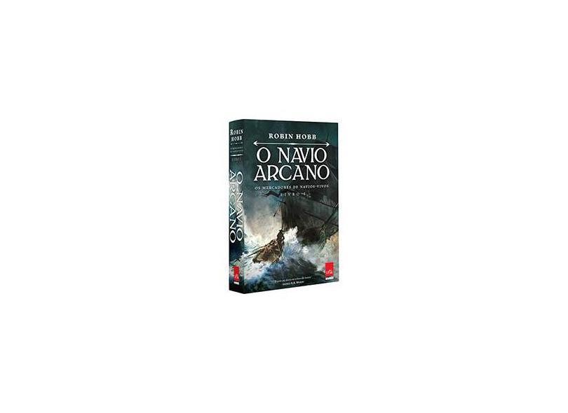 O Navio Arcano - Os Mercadores De Navios Vivos - Livro I - Hobb, Robin - 9788544105474
