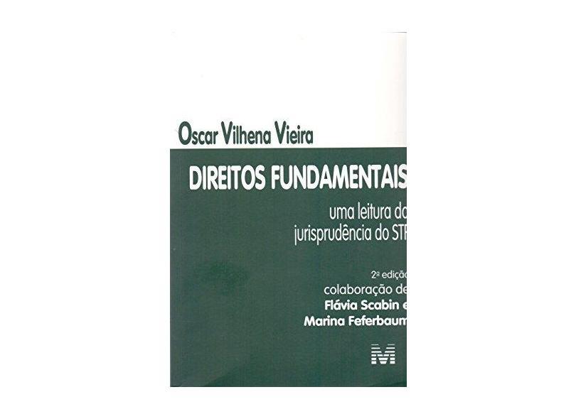 Direitos Fundamentais - Uma Leitura da Jurisprudência do STF - 2ª Ed. 2017 - Vieira, Oscar Vilhena - 9788539203505