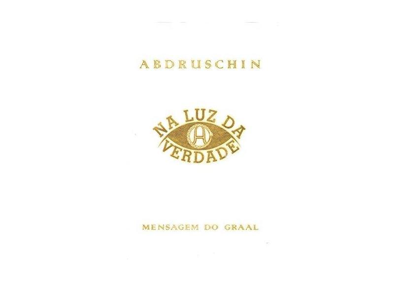 """V.3 Na Luz Da Verdade - """"abdruschin"""" - 9788572790284"""