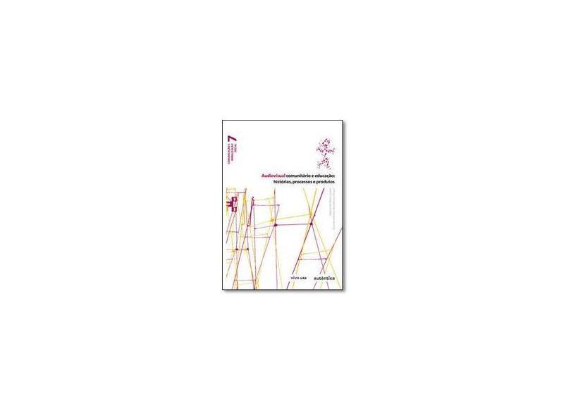 Audiovisual Comunitário e Educação - Márcio Simeoni - 9788575264980