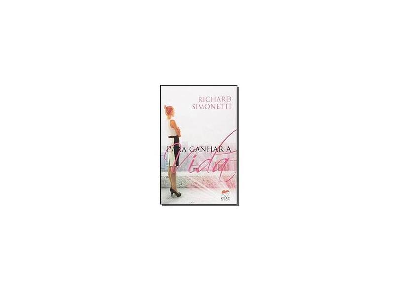Para Ganhar a Vida - Richard Simonetti - 9788582790175