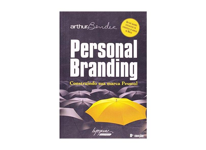 Personal Branding - Construindo Sua Marca Pessoal - Bender, Arthur - 9788599362419