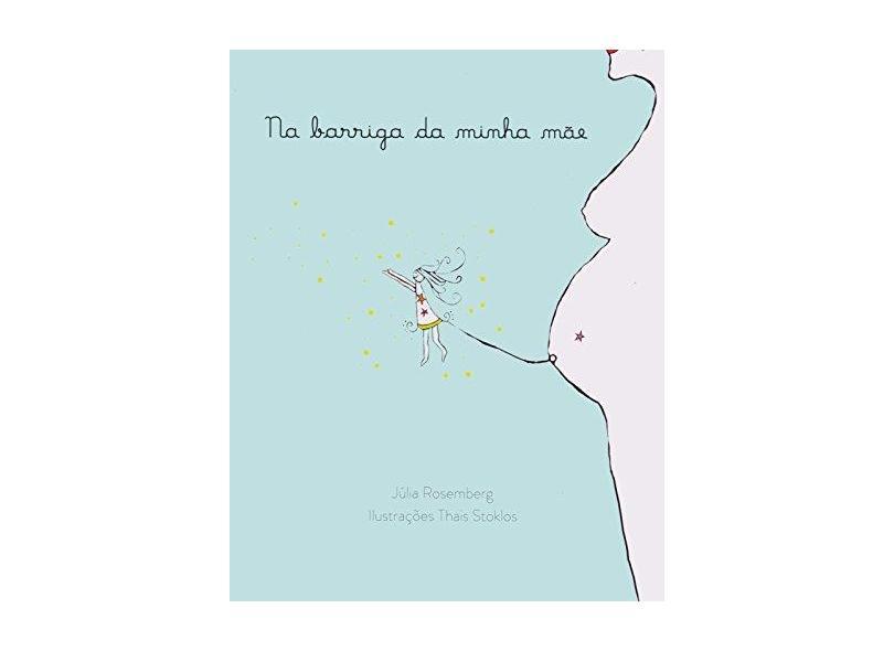 Na Barriga da Minha Mãe - Júlia Rosemberg - 9788568212028