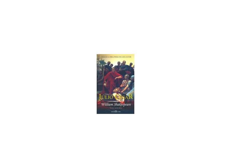 Júlio César - Coleção A Obra-Prima de Cada Autor - William Shakespeare - 9788572327343