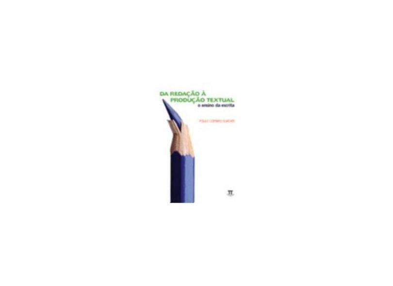 Da Redação À Produção Textual - Guedes, Paulo Coimbra - 9788588456976