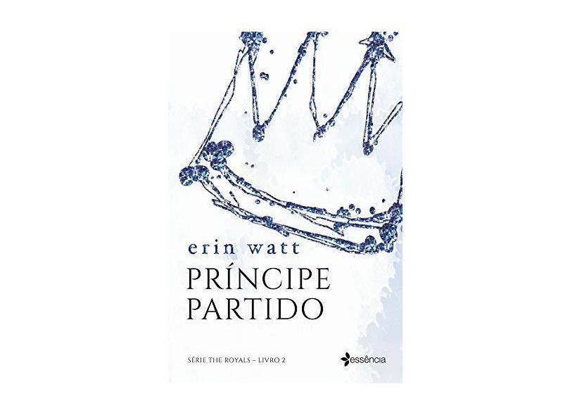 Príncipe Partido - Série The Royals - Livro 2 - Watt, Erin - 9788542210798