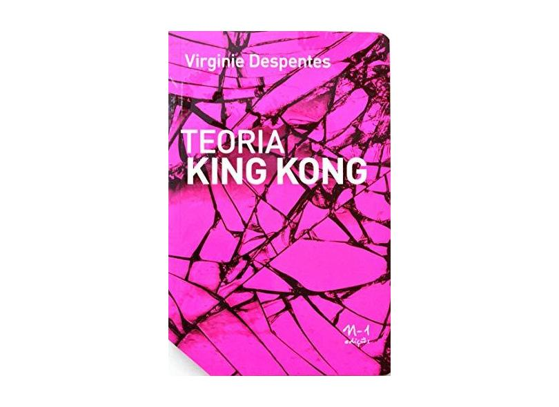 "Teoria King Kong - ""despentes, Virginie"" - 9788566943269"