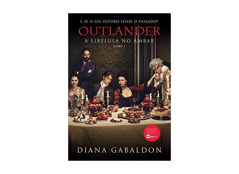Outlander: A Libélula No Âmbar – Livro 2 - Gabaldon, Diana - 9788580417890