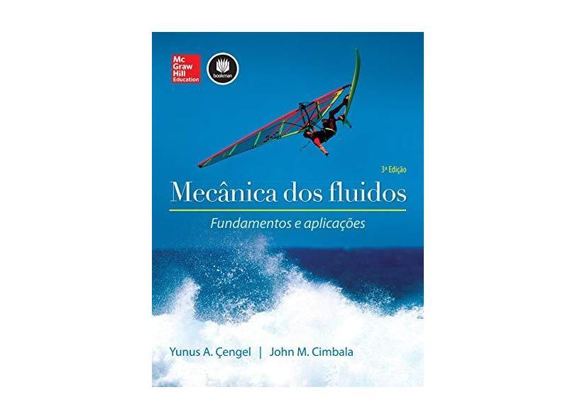 Mecânica Dos Fluidos - Fundamentos e Aplicações - 3ª Ed. 2015 - Cimbala, John M.; Cengel, Yunus A. - 9788580554908