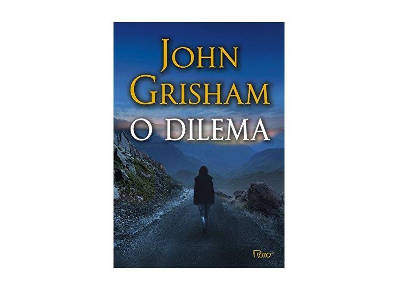 O Dilema - Grisham, John - 9788532529800