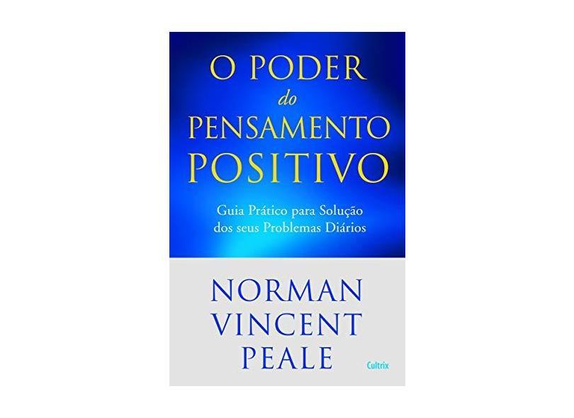 O Poder do Pensamento Positivo - Peale, Norman Vicent - 9788531613616