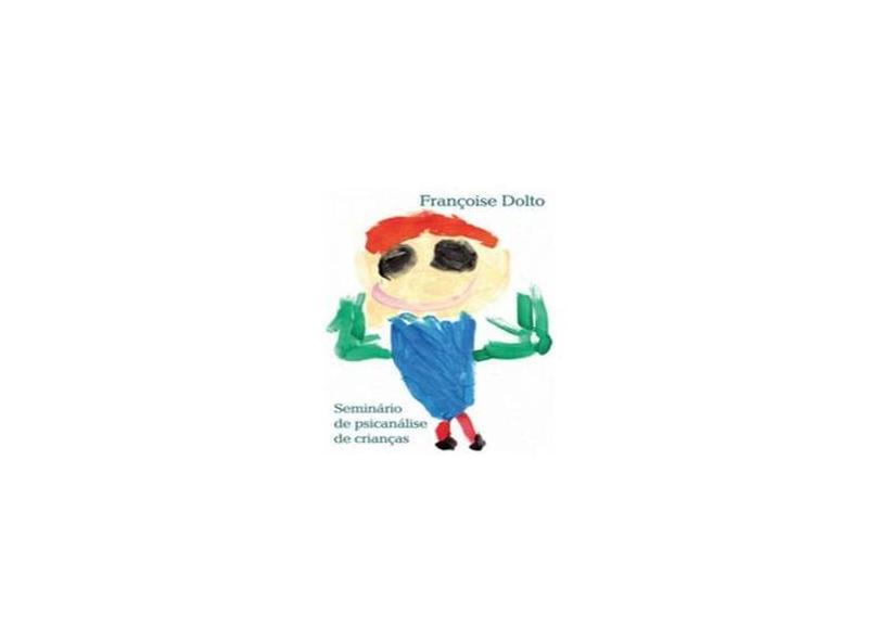 Seminário de Psicanálise de Crianças - Dolto, Françoise - 9788578276362