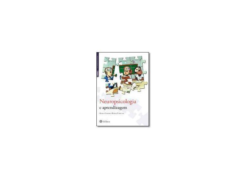 Neuropsicologia e aprendizagem - Maria Gabriela Ramos Ferreira - 9788544300046