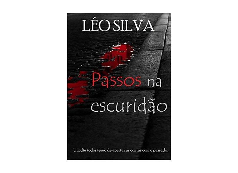 Passos na Escuridão - Léo Silva - 9788592338848