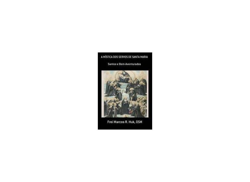 Mística e Santidade - Frei Marcos R. Huk - 9788580457711