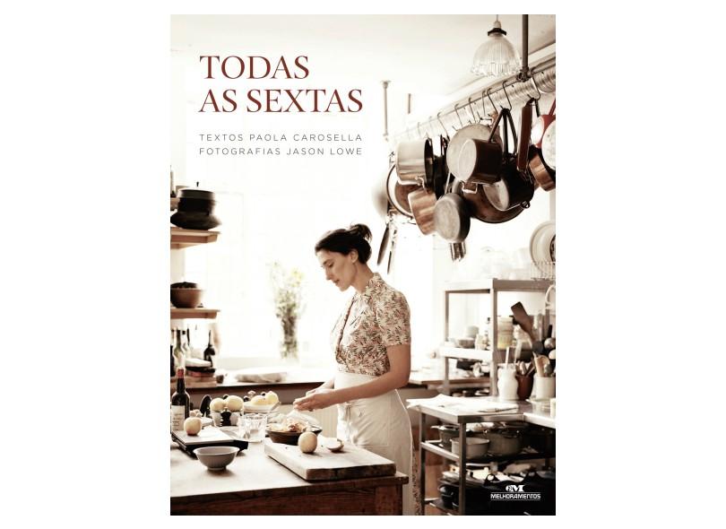 Todas as Sextas - Paola Carosella - 9788506079089