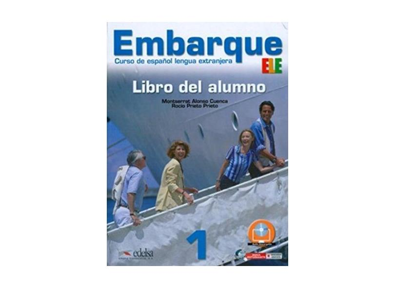 Embarque 1: ELE - Libro Del Alumno - Montserrat Alonso Cuenca, Rocio Prieto - 9788477119517