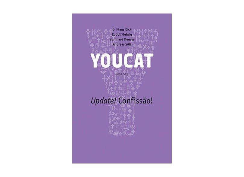 Youcat. Update Confissão Simples - Rudolf Gehrig - 9788534947633