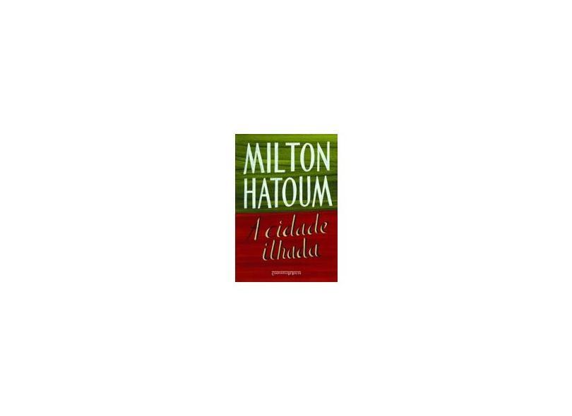 A Cidade Ilhada - Milton Hatoum - 9788535924411
