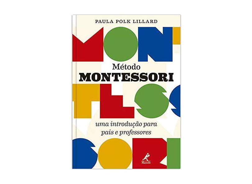 Método Montessori: Uma Introdução Para Pais e Professores - Paula Polk Lillard - 9788520451090