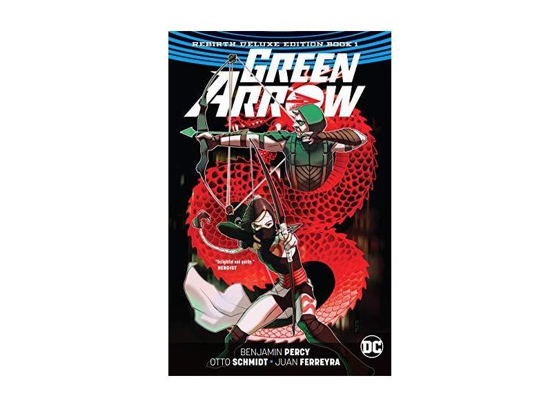 Green Arrow: The Rebirth Deluxe Edition Book 1 - Percy,benjamin - 9781401284701