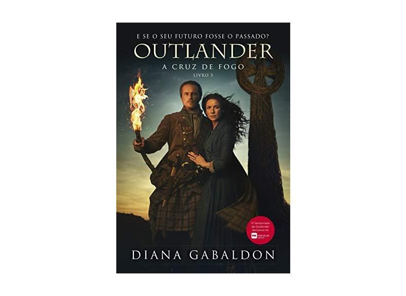 Outlander – A Cruz De Fogo - Gabaldon, Diana - 9788580418248