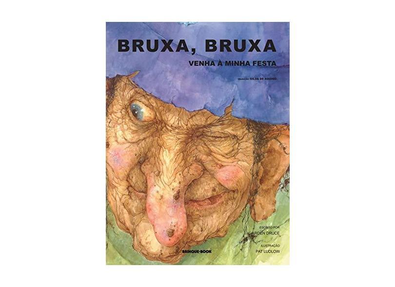 Bruxa , Bruxa Venha À Minha Festa - Druce, Arden - 9788574121901