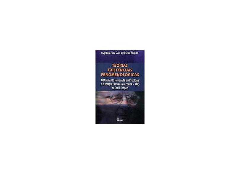 Teorias Existenciais Fenomenológicas - Augusto José C. B. Do Prado Fiedler - 9788529009032